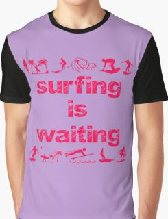 Surfing Is Waiting (pink) Graphic T-Shirt