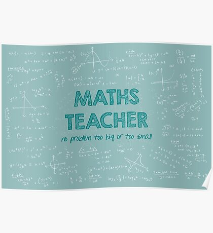 Maths Teacher (no problem too big or too small) - green Poster