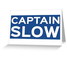 Captain Slow Greeting Card