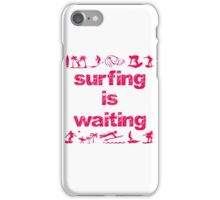 Surfing Is Waiting (pink) iPhone Case/Skin