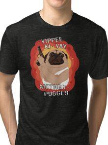 Yippee Ki-Yay Motherpugger Tri-blend T-Shirt