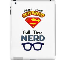 Part Time Superhero, Full Time Nerd 2 iPad Case/Skin