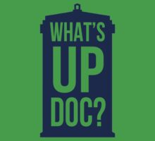 What's Up Doc TARDIS - transparent text by slitheenplanet