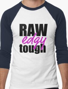 RAW, edgy, tough T-Shirt