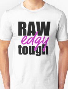 RAW, edgy, tough Unisex T-Shirt