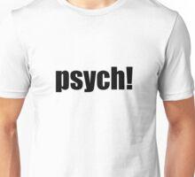 psych! Unisex T-Shirt