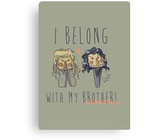I belong with my brother Canvas Print