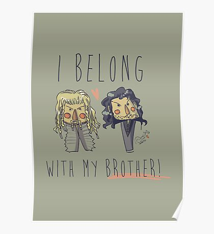 I belong with my brother Poster