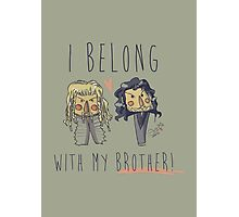 I belong with my brother Photographic Print