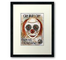Cry Baby Cry Framed Print