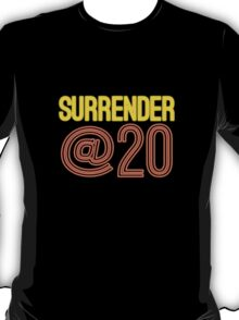Surrender At 20 T-Shirt