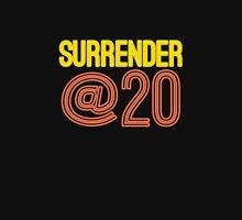 Surrender At 20 Unisex T-Shirt