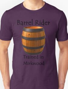 Barrel Rider - Trained in Mirkwood T-Shirt
