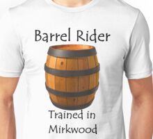 Barrel Rider - Trained in Mirkwood Unisex T-Shirt