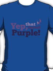 Yep, that tasted purple! T-Shirt