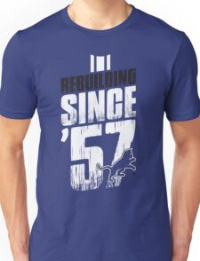Rebuilding Since '57 Again Unisex T-Shirt