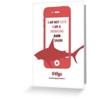 Rin    Dark Menacing Shark Greeting Card