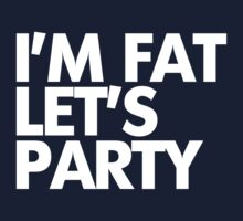 I'm fat let's party One Piece - Long Sleeve