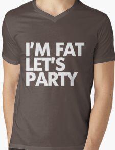 I'm fat let's party Mens V-Neck T-Shirt