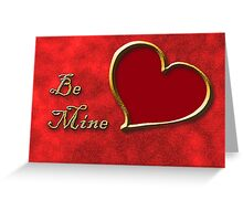 Be Mine Gold Heart Greeting Card