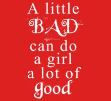 A little bad can do a girl a lot of good by artemisd