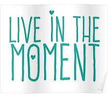 LIVE IN THE MOMENT Poster