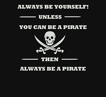 Always Be Yourself Unless You Can Be A Pirate  Men's Baseball ¾ T-Shirt