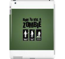 how to kill a zombie  iPad Case/Skin