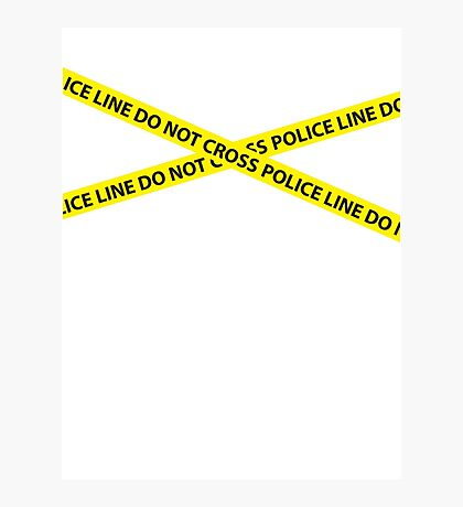 POLICE LINE DO NOT CROSS Photographic Print