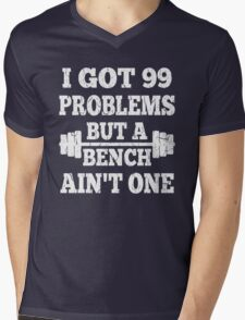 99 Problems But A Bench Ain't One Mens V-Neck T-Shirt