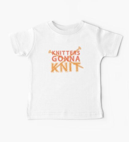 Knitters gonna KNIT Baby Tee