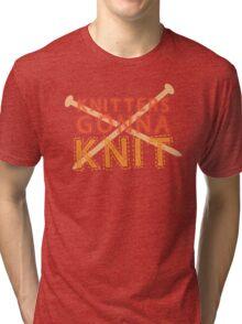 Knitters gonna KNIT Tri-blend T-Shirt