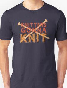 Knitters gonna KNIT Unisex T-Shirt