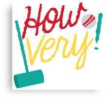 How VERY! with croquet mallet and ball Canvas Print