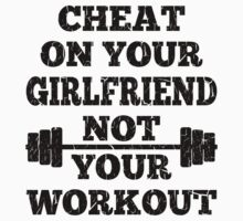 Funny Don't Cheat on Your Workout by xdurango