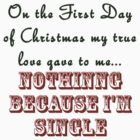 Because I'm Single by CreeperConcept