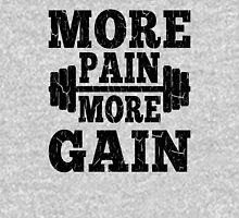 More Pain More Gain Fitness Motivation Unisex T-Shirt