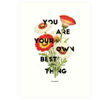 You Are Your Own Best Thing Art Print
