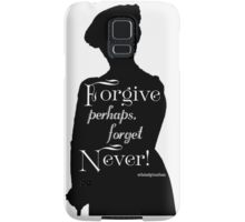 Forgive, Perhaps. Forget, Never!  Samsung Galaxy Case/Skin