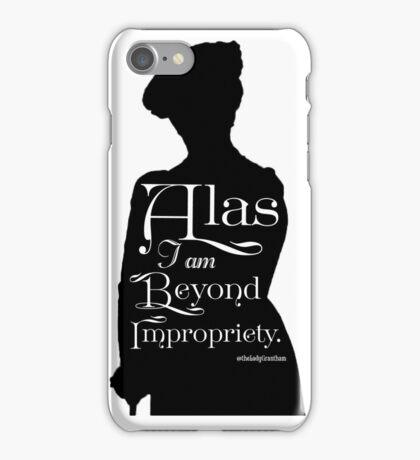 Alas, I am Beyond Impropriety  iPhone Case/Skin