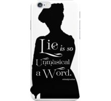Lie is so Unmusical a Word iPhone Case/Skin