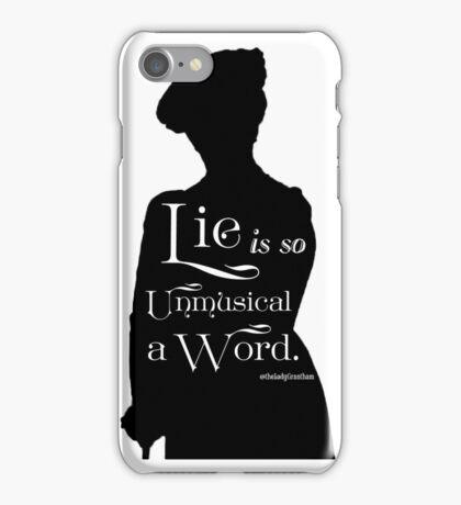 Lie is so Unmusical a Word iPhone Case/Skin