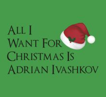 All I Want For Christmas Is Adrian Ivashkov Kids Clothes