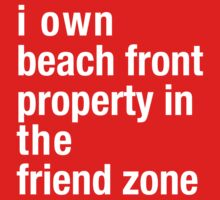 I Own Beach Front Property by designsbybri