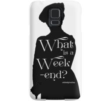 What is a Week-end? Samsung Galaxy Case/Skin