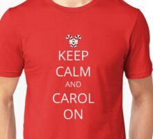 Keep Calm and Carol On Unisex T-Shirt