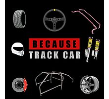 Because Track Car Photographic Print