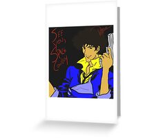 See you Space Cowboy Greeting Card