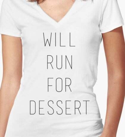 Will Run for Dessert Women's Fitted V-Neck T-Shirt