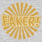 Faker! by BattleTheGazz